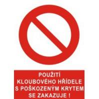 Použití kloubového hřídele s poškozeným krytem se zakazuje