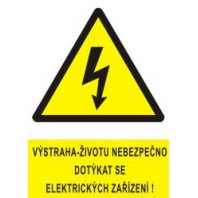 Životu nebezpečno dotýkat se el. zařízení