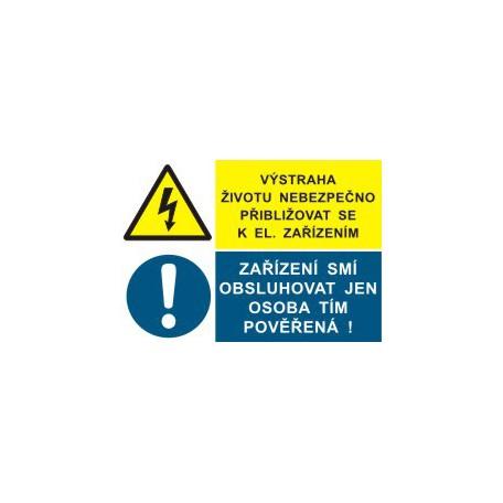Výstraha životu nebezpečno přibližovat se k el. zařízením