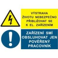 Výstraha životu nebezpečno přibližovat se k el. zařízením - zařízení smí obsluhovat jen pověřený pracovník
