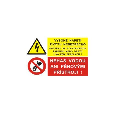 Vysoké napětí životu nebezpečno... - Nehas vodou ani pěnovými přístroji!