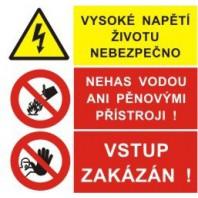 Vysoké napětí životu nebezpečno - Nehas vodou ani pěnovými přístroji! - Vstup zakázán!