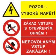 Pozor vysoké napětí - Zákaz vstupu s otevřeným ohněm! - Nepovolaným vstup zakázán!
