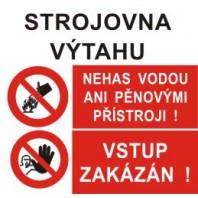 Strojovna výtahu - Nehas vodou ani pěnovými přístroji! - Vstup zakázán!