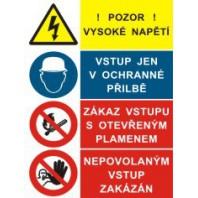 Pozor vysoké napětí - Vstup jen v ochranné přilbě - Zákaz vstupu... - Nepovolaným...