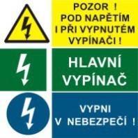 Pozor pod napětím... - Hlavní vypínač - Vypni v nebezpečí!
