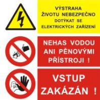 Výstraha životu nebezpečno... - Nehas vodou ani pěnovými přístroji! - Vstup zakázán!