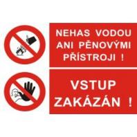 Nehas vodou ani pěnovými přístroji! - Vstup zakázán!
