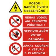 Pozor napětí životu nebezpečné! - Nehas vodou... - Nepovolaným vstup... - Zákaz kouření...