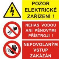 Pozor elektrické zařízení - Nehas vodou ani pěnovými přístroji! - Nepovolaným vstup zakázán