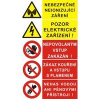 Nebezpečné záření... - Pozor el. zařízení - Nepovolaným vstup... - Zákaz kouření... - Nehas vodou...